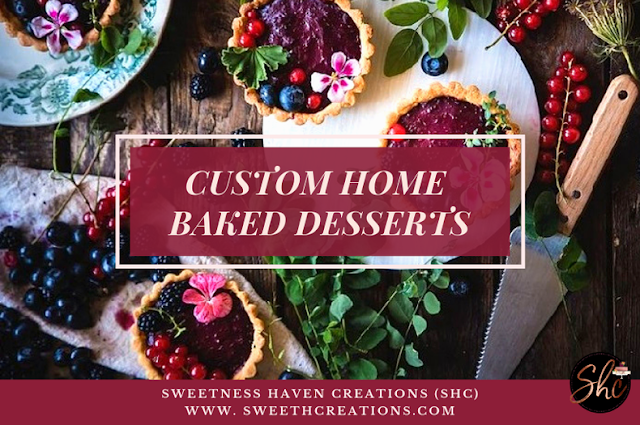 Custom Homemade Desserts at Sweetness Haven Creations (SHC)