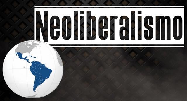 ¿Por qué avanza el neoliberalismo en América Latina?