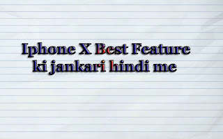 Apple iPhone X features | iPhone X ki puri jankari hindi me