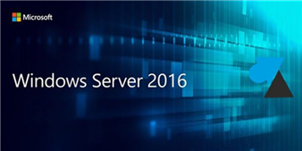 Windows Server 2016 - Nouveautés
