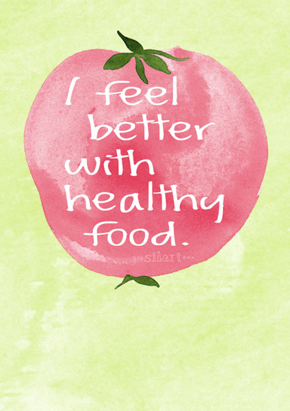 I feel better with healthy food, illustrated lettering card