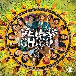 Baixar Trilha Sonora Novela Velho Chico Nacional Vol.2 2016 Gratis