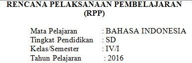 Contoh Rencana Pelaksanaan Pembelajaran (RPP) Tematik : Bahasa Indonesia