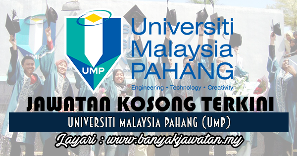 Jawatan Kosong 2017 di Universiti Malaysia Pahang (UMP) www.banyakjawatan.my