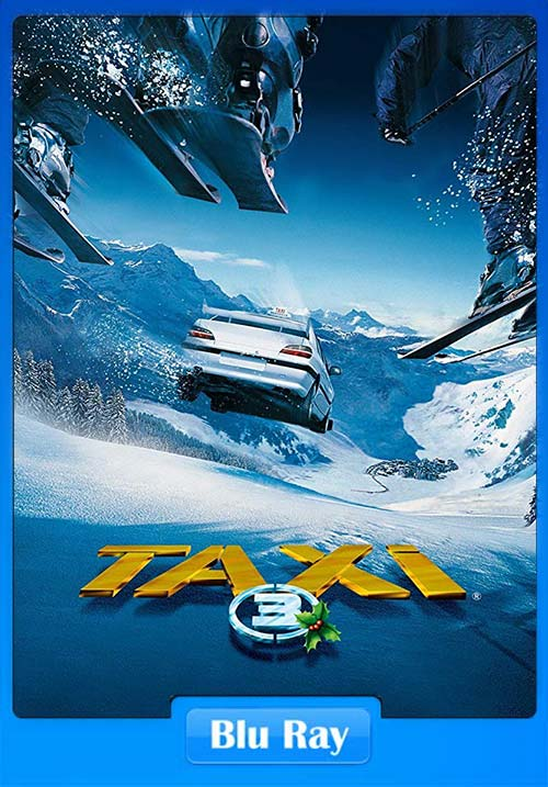 Taxi 3 2003 Hindi 720p BluRay Dual Audio x264 | 480p 300MB | 100MB HEVC Poster