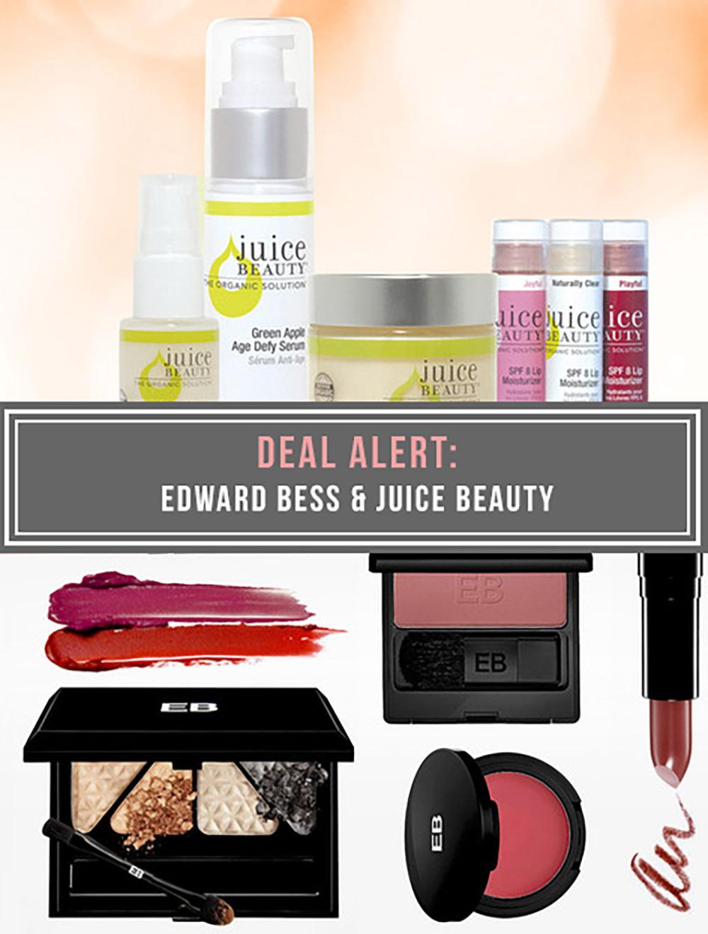 DEAL ALERT: Edward Bess and Juice Beauty