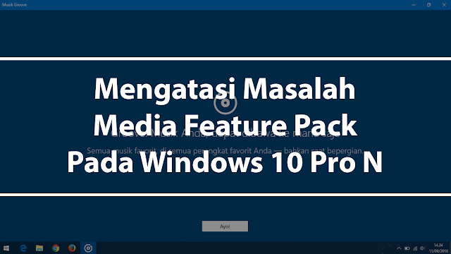 Mengatasi Masalah Media Feature Pack Pada Windows 10 Pro N versi