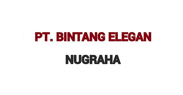 Lowongan Kerja Sumbar PT. Bintang Elegan Nugraha Padang