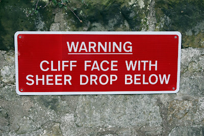 Warning: Cliff ahead, turn back, unless that's what you are looking for, if that's the case, you found it.