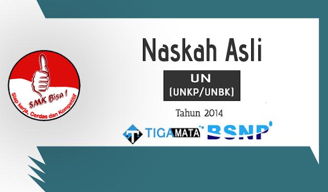 Download Soal UN/UNBK SMK 2014 Naskah Asli Semua Jurusan