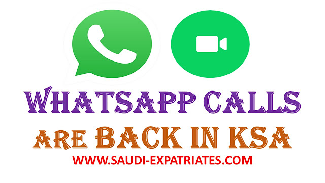 WHATSAPP CALLS ARE BACK IN SAUDI ARABIA