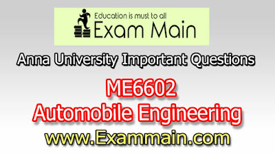ME6602  AUTOMOBILE ENGINEERING  | Impotent  Questions | Question bank | Syllabus | Model and Previous Question papers | Download PDF