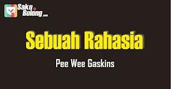 Lirik Lagu Pee Wee Gaskins - Sebuah Rahasia