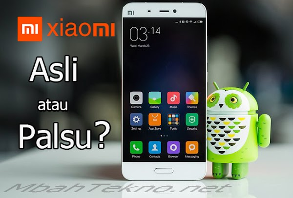 Cara Tepat Cek Xiaomi Asli Atau Palsu