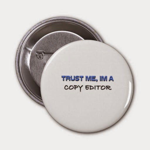 http://www.zazzle.com/trust_me_im_a_copy_editor_pin-145362255659980610