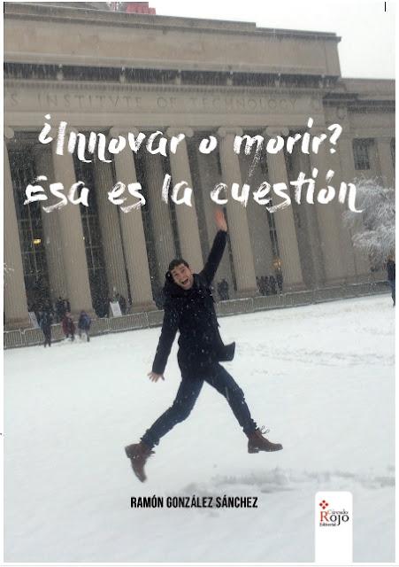 """Portada del libro """"¿Innovar o Morir? Esa es la Cuestión"""" de Ramón González. Foto cedida por Ramón González"""