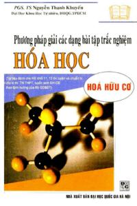 Phương Pháp Giải Các Dạng Bài Tập Trắc Nghiệm Hóa Học Hóa Hữu Cơ - Nguyễn Thanh Khuyến