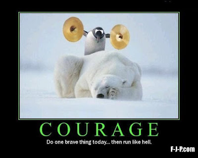 Penguin clashing symbals over sleeping polar bear image - Courage - do one brave thing today ... then run like hell