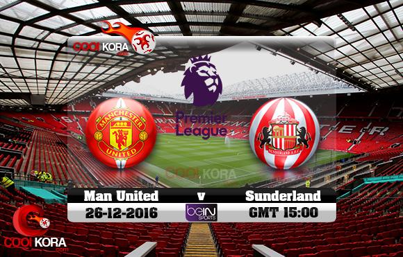 مشاهدة مباراة مانشستر يونايتد وسندرلاند اليوم 26-12-2016 في الدوري الإنجليزي