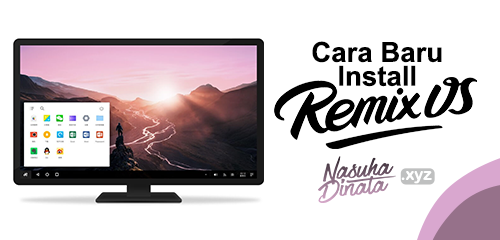 Cara Baru Instal Remix OS