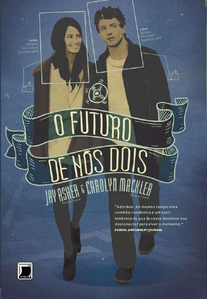 News: O futuro de nos dois, de Jay Asher e Carolyn Mackler 6