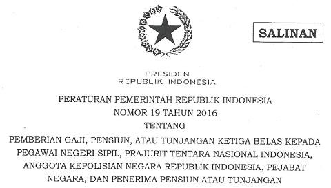 PP Nomor 19 Tahun 2016 Tentang Gaji Ke 13 PNS, TNI, Polri, Pejabat Negara dan Pensiunan