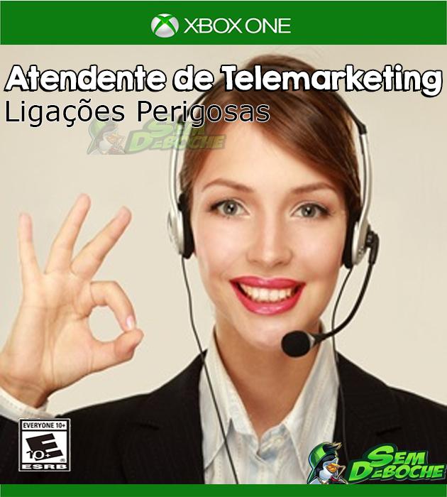 ATENDENTE DE TELEMARKETING: LIGAÇÕES PERIGOSAS