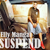 Elly Mangat - Suspend - Song Lyric