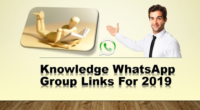 Knowledge Whatsapp Group Links For 2019_Full Active Knowledge Groups links for 2019
