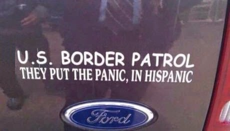 Funny US Border Patrol Put Panic in Hispanic Car Sticker Joke Picture