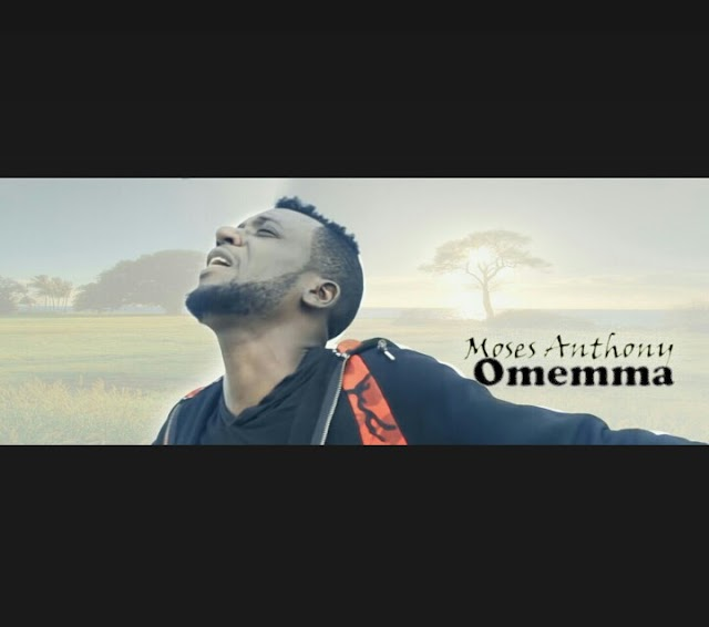 GOSPEL: Moses Anthony - Omemma