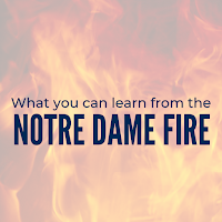Here's What Your Business Can Learn From the Notre Dame Fire
