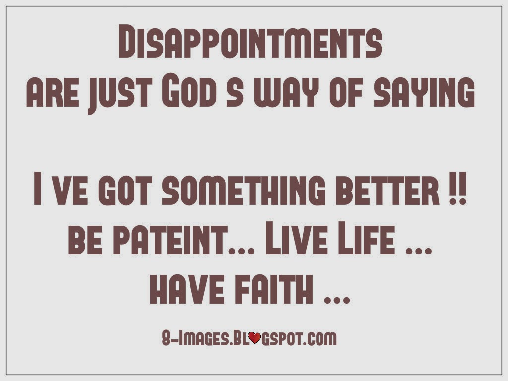 God Has A Better Plan For You Be Patient Live Life Have Faith Quotes
