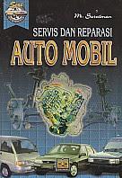 SERVIS DAN REPARASI AUTOMOBIL Pengarang : M. Suratman Penerbit : Pustaka Grafika