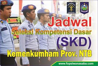 Jadwal Seleksi Kompetensi Dasar (SKD) Kemenkumham Wilayah Provinsi NTB