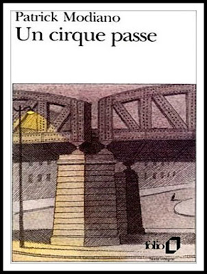 patrick modiano, nobe prize, book review, un cirque passe, after the circus