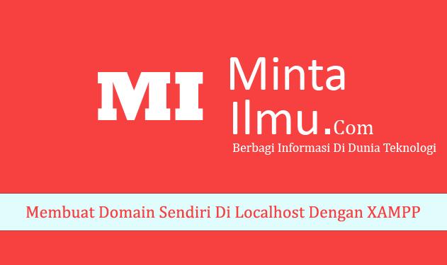 Membuat Domain Sendiri Di Localhost Dengan XAMPP minta ilmu com