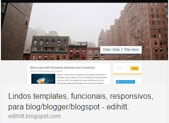 Lindos templates, funcionais, responsivos, para blog/blogger/blogspot