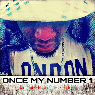 Slim da Rapsody ft Ayeboy + baby-b - ONCE MY NUMBER 1
