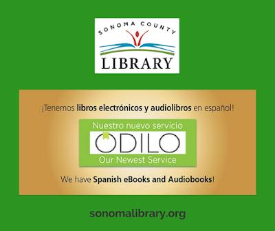 Biblioteca del condado de Sonoma, '¡Tenemos libros electronicos y audiolibros en espanol! / Nuestro nuevo servicio / ODILO / Our Newest Service / We have Spanish eBooks and Audiobooks! sonomalibrary.org'