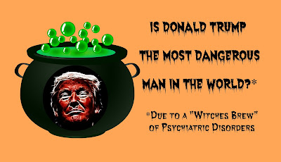 Is Donald Trump the Most Dangerous Man in the World?