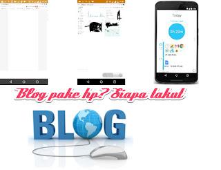 Tips Membuat Blog Menggunakan media Handphone Dengan Mudah dan Simple