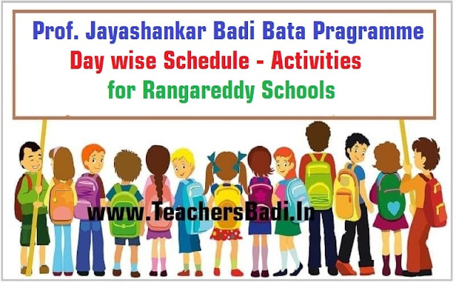 Prof. Jayashankar,Badi Bata Pragramme,Day wise Activities,Rangareddy Schools