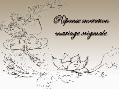 r ponse invitation mariage originale invitation mariage carte mariage texte mariage. Black Bedroom Furniture Sets. Home Design Ideas