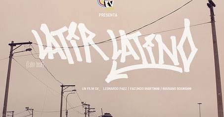 LATIR LATINO, Documental sobre Street Art Latinoamericano