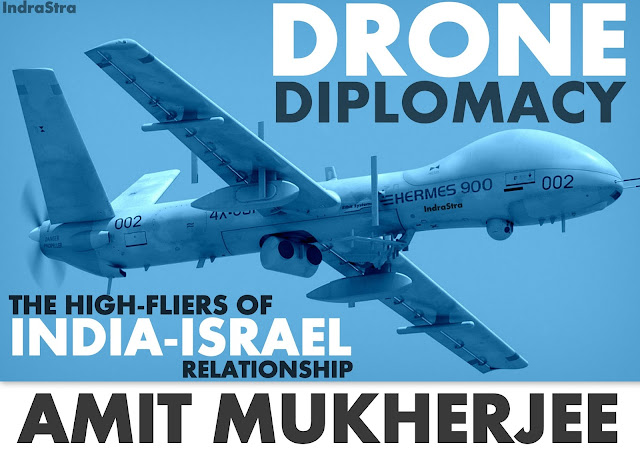 OPINION | Drone Diplomacy: The High Fliers of India-Israel Relationship