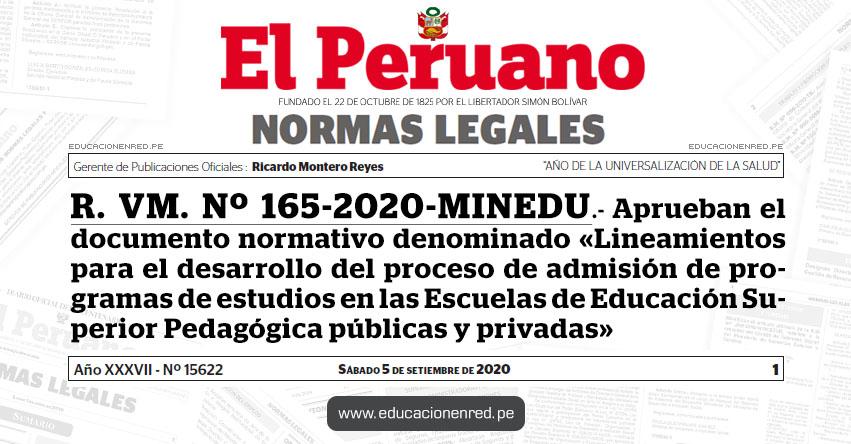 R. VM. Nº 165-2020-MINEDU.- Aprueban el documento normativo denominado «Lineamientos para el desarrollo del proceso de admisión de programas de estudios en las Escuelas de Educación Superior Pedagógica públicas y privadas»