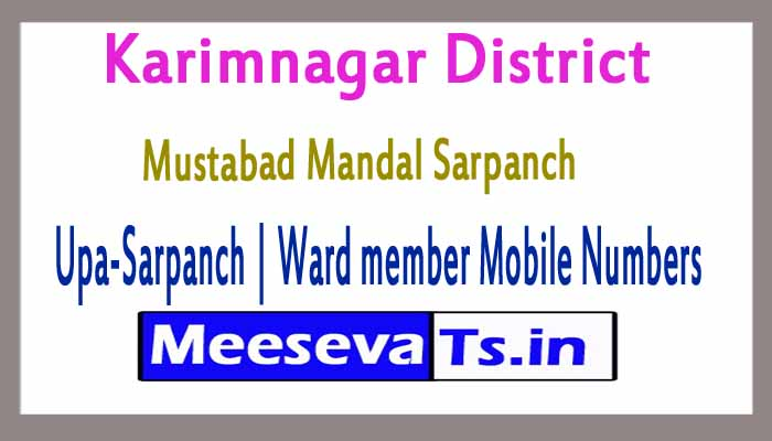 Mustabad Mandal Sarpanch | Upa-Sarpanch | Ward member Mobile Numbers