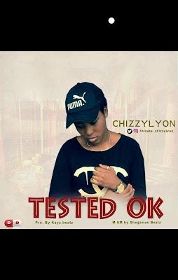 http://www.naijatimez.com/2017/11/music-chizzylyon-tested-ok.html