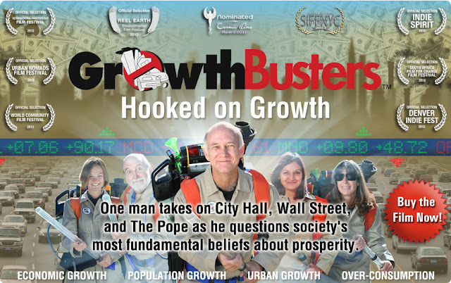 GrowthBusters, growth addiction, overconsumption, overpopulation, urban growth, urban sprawl, economic growth, GDP, documentary, movie, film, Dave Gardner, environment, environmental destruction, climate change, growth, capitalism, money, dollar, family planning, birth control, steady state economy, transition town, happiness